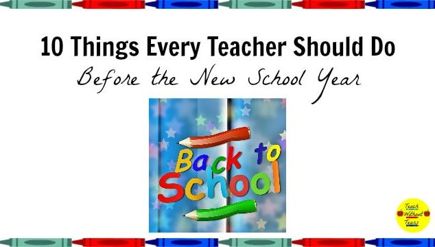 10 Things Every Teacher Should Do Before the New School Year