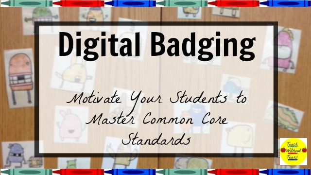 How Digital Badging Motivated My Students to Master the Common Core Standards