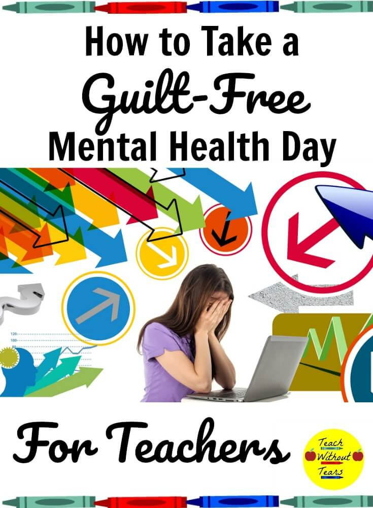 Teaching is a stressful job. Find out how to take a guilt-free mental health day.,