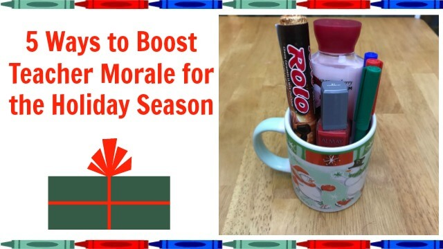 Check out these 5 ways to boost teacher morale for the holiday season.