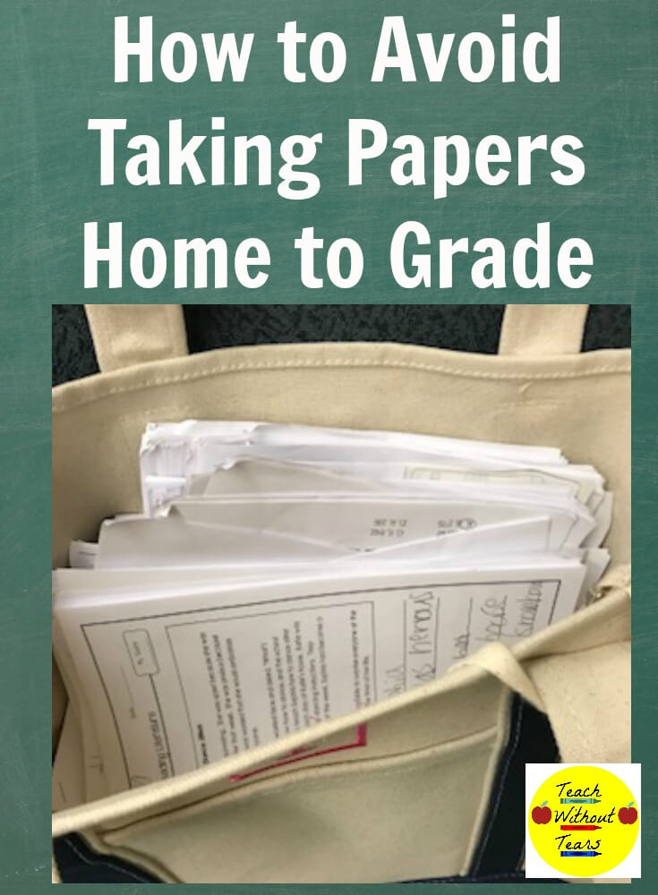 how to avoid taking papers home to grade teach without tears