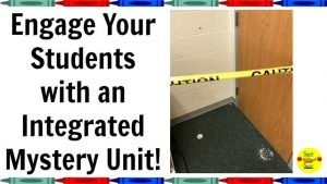 Engage Your Students with an Integrated Mystery Unit