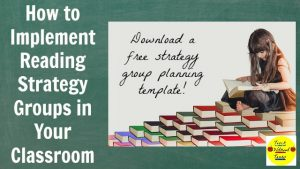 How to Implement Reading Strategy Groups in Your Classroom