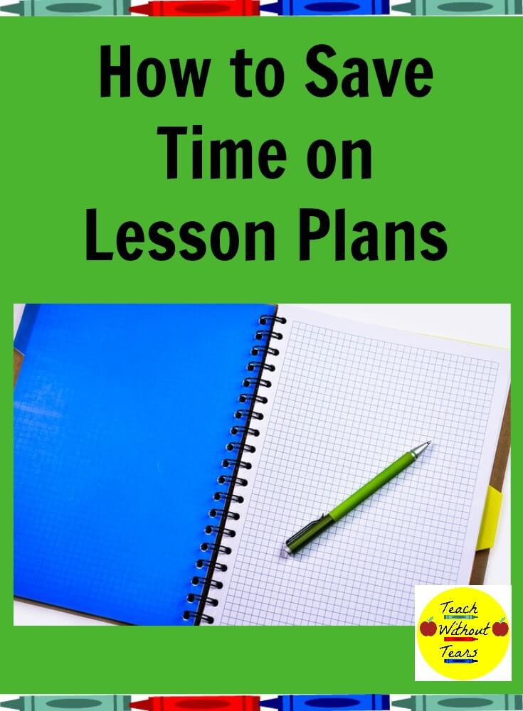 Lesson planning is a very time-consuming process for teachers. Use these tips to save time on lesson plans.