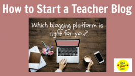 Do you want to start a teacher blog? Use this post to decide which blogging platform is right for you.