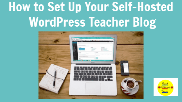 Are you ready to set up a self-hosted WordPress teacher blog to connect with other teachers? Follow these steps to get started.