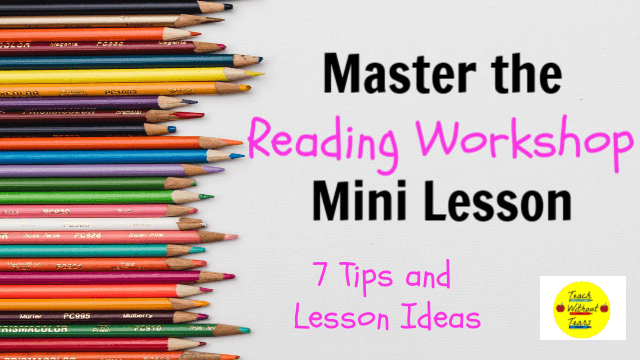 Get some tips for mastering the reading workshop mini lesson.