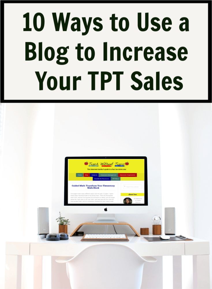 Discover 10 ways to use a blog to increase your TPT sales.