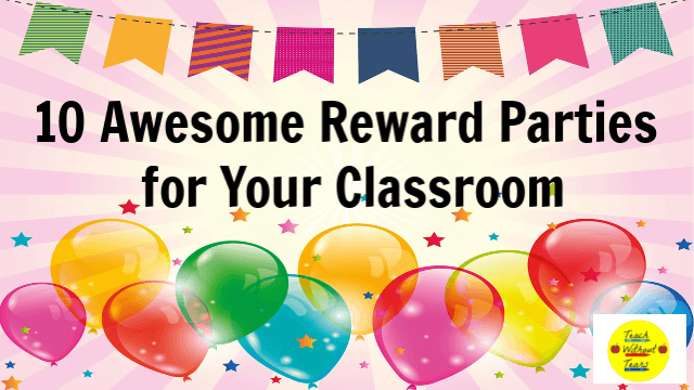 Are you looking for new reward ideas for your students? These awesome reward parties will motivate your students to earn them.