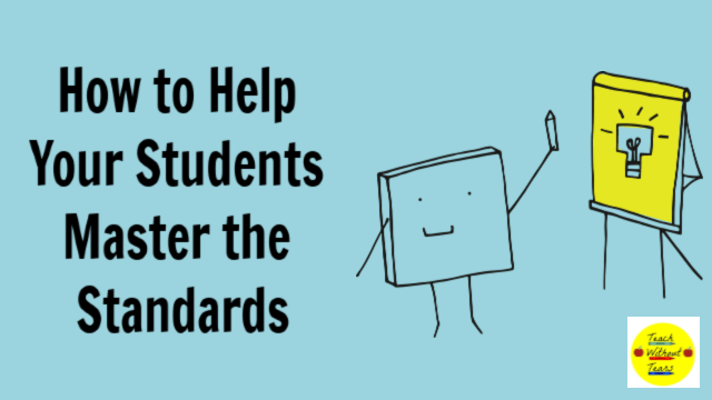 Help your students master the standards with these 6 tips.