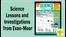 The Science Lessons and Investigations resource from Evan-Moor will save you planning time and engage your students in exciting lessons.