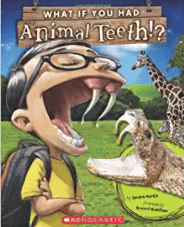 Use What If You Had Animal Teeth to teach asking and answering questions in informational texts.
